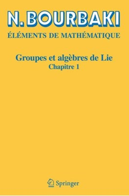 Groupes ET Algebres De Lie N Bourbaki 9783540353355