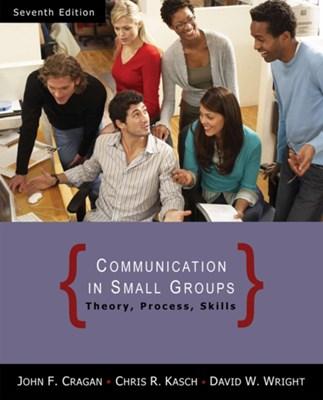 Communication in Small Groups David W. Wright, John Cragan 9780495095965
