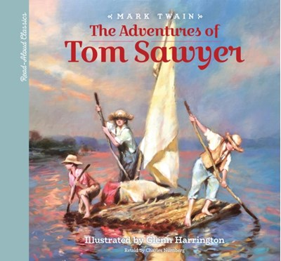 Read-Aloud Classics: The Adventures of Tom Sawyer Jules Verne, Mark Twain, Charles Nurnberg, Joe Rhatigan 9781633221482
