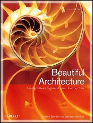 Beautiful Architecture Georgios Gousios, Diomidis Spinellis 9780596517984