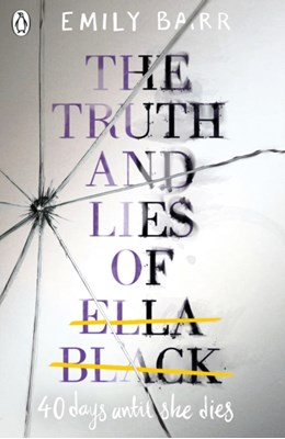 The Truth and Lies of Ella Black Emily Barr 9780141367002