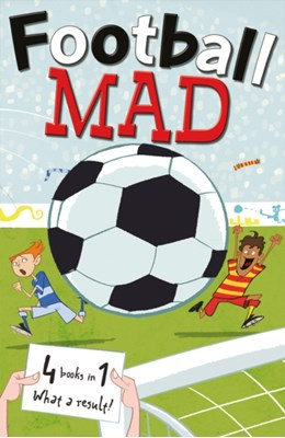 Football Mad Alan MacDonald, Helena Pielichaty, John Goodwin 9780192735850