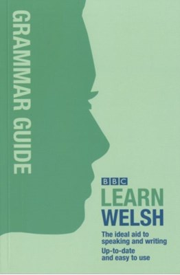 BBC Learn Welsh - Grammar Guide for Learners Ann Jones, Meic Gilby 9780862437305