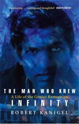 The Man Who Knew Infinity Robert Kanigel 9780349104522