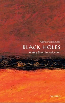 Black Holes: A Very Short Introduction Katherine M. Blundell 9780199602667