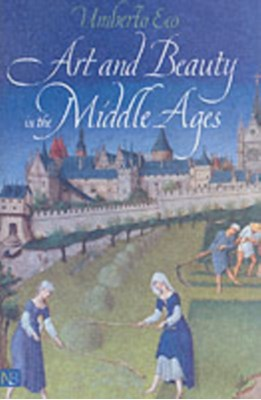Art and Beauty in the Middle Ages Umberto Eco 9780300093049