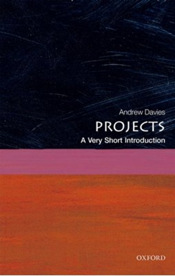 Projects: A Very Short Introduction Andrew (Chair in the Management of Projects Davies 9780198727668