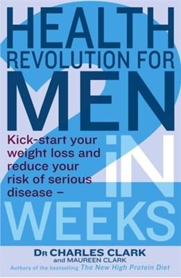 Health Revolution For Men Dr. Charles Clark, Maureen Clark 9780749953492