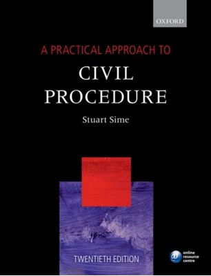 A Practical Approach to Civil Procedure Prof. Stuart (Barrister and Director of the BPTC Sime 9780198787570