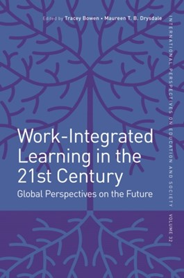 Work-Integrated Learning in the 21st Century  9781787148604