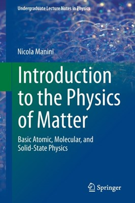 Introduction to the Physics of Matter Nicola Manini 9783319143811