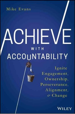 Achieve with Accountability Mike Evans 9781119314080