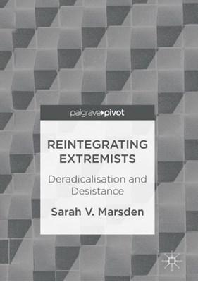Reintegrating Extremists Sarah V. Marsden 9781137550187