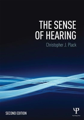 The Sense of Hearing Christopher J. Plack, Christopher J. (University of Manchester Plack 9781848725157