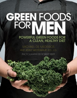 Green Foods for Men Michael De Medeiros, Jenny Westerkamp 9781592336326