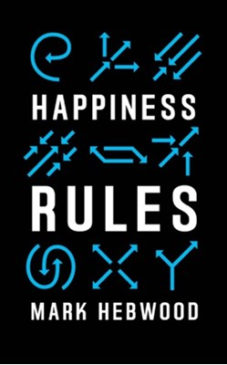 Happiness Rules Mark Hebwood 9780995650909