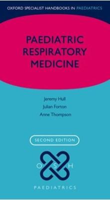 Paediatric Respiratory Medicine Anne (Consultant in Paediatric Respiratory Medicine Thomson, Julian (Consultant in Paediatric Respiratory Medicine Forton, Jeremy (Consultant in Paediatric Respiratory Medicine Hull 9780199687060