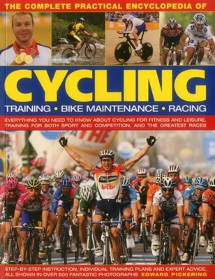 Complete Practical Encyclopedia of Cycling Edward Pickering 9781780193885