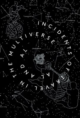 Incidents of Travel in the Multiverse Grant Morrison, Sarah Perks, Bren O'Callaghan, Sophie Linfield, Toby Clarkson, AL and AL, Brian Greene, Marina Warner 9780992952464