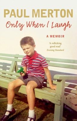 Only When I Laugh: My Autobiography Paul Merton 9780091949341