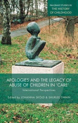 Apologies and the Legacy of Abuse of Children in 'Care'  9781137457547