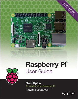Raspberry Pi User Guide Eben Upton, Gareth Halfacree 9781119264361