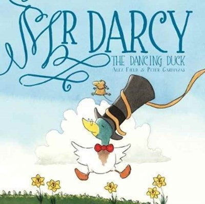 Mr Darcy the Dancing Duck  9781912076574