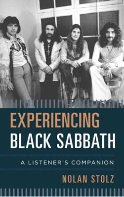 Experiencing Black Sabbath Nolan Stolz 9781442256910