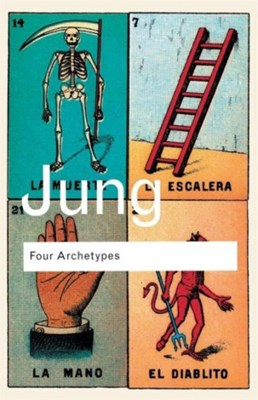 Four Archetypes C. G. Jung, C.G. Jung 9780415304412