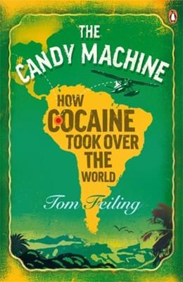 The Candy Machine Tom Feiling 9780141034461