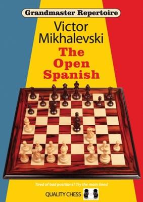 Grandmaster Repertoire 13 - The Open Spanish Victor Mikhalevski 9781907982446