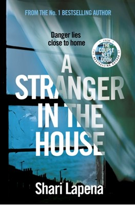 A Stranger in the House Shari Lapena 9780593077405