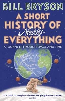 A Short History of Nearly Everything Bill Bryson 9781784161859