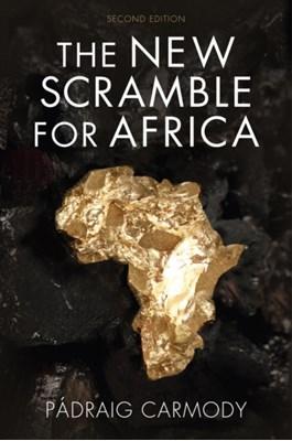 The New Scramble for Africa Padraig Carmody 9781509507085