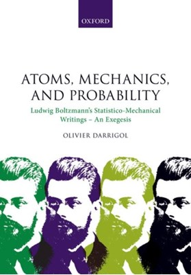 Atoms, Mechanics, and Probability Olivier (Research Director Darrigol 9780198816171