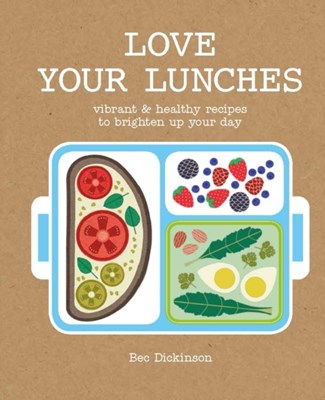 Love Your Lunches Rebecca Dickinson 9781784880958
