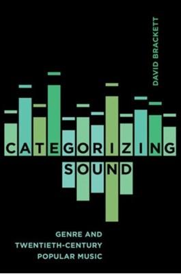 Categorizing Sound David Brackett 9780520291614