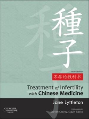 Treatment of Infertility with Chinese Medicine Jane Lyttleton 9780702031762