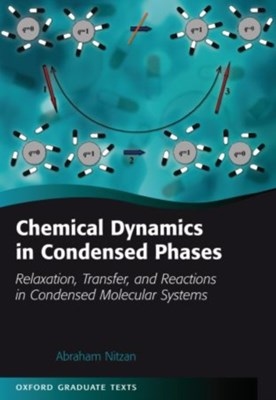 Chemical Dynamics in Condensed Phases Abraham (Professor of Chemistry Nitzan 9780199686681