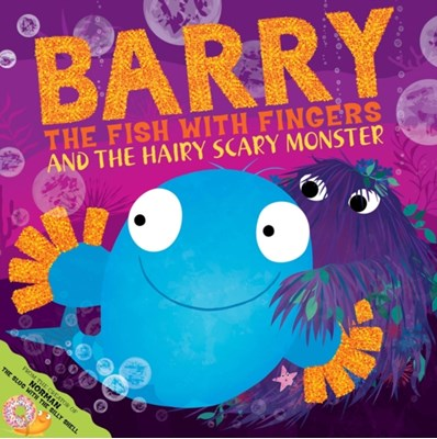 Barry the Fish with Fingers and the Hairy Scary Monster Sue Hendra 9781847389770