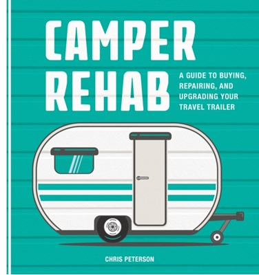 Camper Rehab Chris Peterson 9780760353523