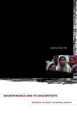 Microfinance and Its Discontents Lamia Karim 9780816670956