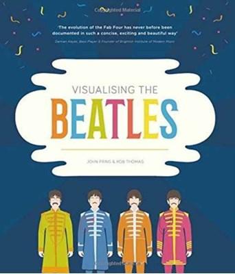 Visualising the Beatles John Pring, Rob Thomas 9781903360163