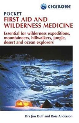 Pocket First Aid and Wilderness Medicine Jim Duff, Ross Anderson 9781852849139
