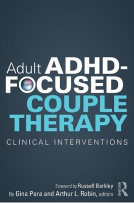 Adult ADHD-Focused Couple Therapy  9780415812108