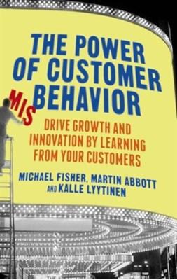 The Power of Customer Misbehavior Kalle Lyytinen, Michael Fisher, Martin Abbott 9781137348913