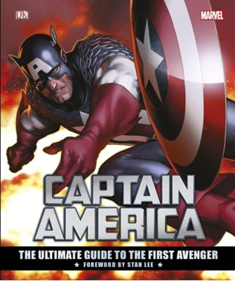 Captain America The Ultimate Guide to the First Avenger Alan Cowsill, Matt Forbeck, Daniel Wallace, Stan Lee 9780241245903