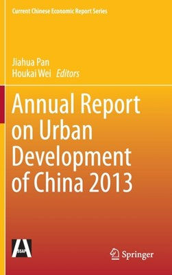 Annual Report on Urban Development of China 2013  9783662463239