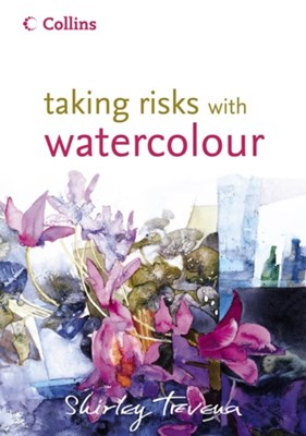 Taking Risks with Watercolour Shirley Trevena 9780007133260