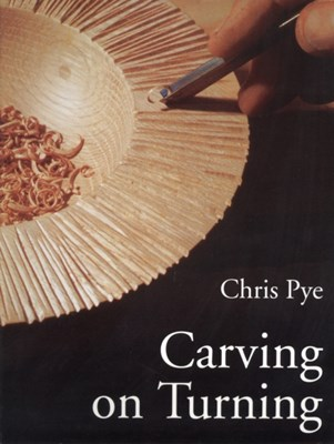 Carving On Turning Chris Pye 9780946819881